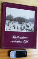 ROTTERDAM VERLEDEN TIJD Fotoboek Met Historische Foto's Vanaf Ca. 1865 Door A. Gordijn ©1980 132blz Z406 - Histoire