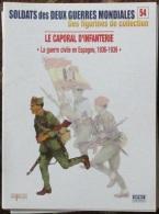 Fascicule Soldats Des Deux Guerres Delprado N° 54 Caporal D'Infanterie, Guerre Civile D'Espagne 1936-39 - Autres