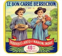 Et. LE BON CARRE BERRICHON - Fabriqué à Vicq S/Nahon Indre - Cheese