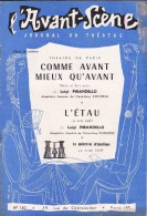 L'Avant Scène Journal Du Théâtre N° 130 Comme Avant Mieux Qu'avant Luigi Pirandello - L'étau - Non Classés