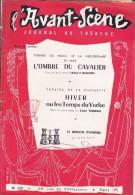 L'Avant Scène Journal Du Théâtre N° 128 L'ombre Du Cavalier Albert Husson - Hiver Ou Les Temps Duverbe J Tardieu - Non Classés