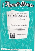 L'Avant Scène Journal Du Théâtre N° 124 Le Séducteur DiegoFabbri Michel Arnaud - La Corde Pour Te Pendre - Non Classés