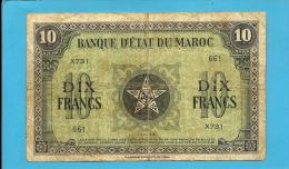 MOROCCO - 10 FRANCS - 1944 - Pick 25 - Serie X 731 - BANQUE D'ETAT DU MAROC - Marruecos