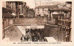 CPA-AULNAY-sous-BOIS (93)- Aspect Du Passage Souterrain ,de La Pharmacie  Et De La Rue Anatole-France Au Début Du Siècle - Aulnay Sous Bois