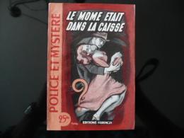"""Collection """"police Et Mystère"""" N° 74 """" Le Môme était Dans La Caisse"""" J.Plunkett - Ferenczi"""