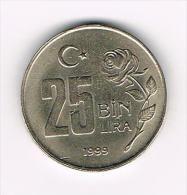 *** TURKIJE  25 BIN  LIRA   1999 - Turquie