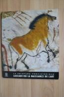 Peintures Préhistoriques - Lascaux Ou La Naissance De L'Art - Archéologie