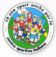ADESIVO PUBBLICITA STICKER CENTRO SPORTIVO ITALIANO C´ E´ UNO SPORT ANCHE PER TE 1980´S- - Stickers