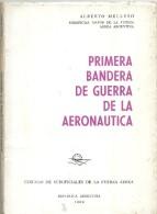 12689 LIBRO ARGENTINA PRIMERA BANDERA DE GUERRA DE LA AERONAUTICA AVIATION AUTOR ALBERTO MELLUSO 1º EDICION AÑO 1969 - Books, Magazines, Comics