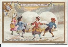 Images / Chromo/Nous Allons Les Fairez Fondre/Cie Liebig/Sanguinetti N°541/Vers 1895    LBG28 - Liebig