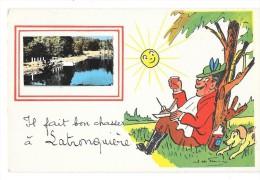 LATRONQUIERE (46) Carte Humoristique Il Fait Bon Chasser - Latronquiere