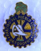 PIN-17 CUBA HISTORICAL PIN ORTODOXOS. PARTIDO DEL PUEBLO CUBANO CHIVAS. - Badges
