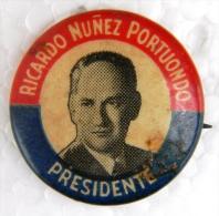PIN-26 CUBA HISTORICAL PIN POLITICAL ELECTIONS RICARDO NUÑEZ. PRESIDENTE - Badges