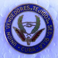 PIN-9 CUBA HISTORICAL PIN UNION DE VENDEDORES DE TEJIDOS. - Badges