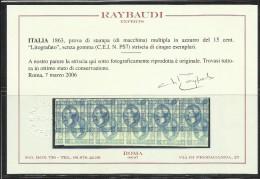 ITALIA REGNO ITALY KINGDOM 1863 CENT.15 I TIPO VARIETA´ PROVA DI STAMPA VARIETY DOPPIA STAMPA STRISCIA CERTIFICATO - Nuovi