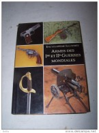 Livre  ARMES  Ww1  Ww2 - Militaria