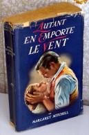AUTANT EN EMPORTE LE VENT.- Par Margaret Mitchell -  1939 - Otros Clásicos