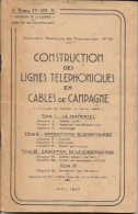 Instruction Technique Des Transmissions 1947. Constuction Des Lignes Téléphonique En Câbles De Campagne. - Autres