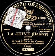 78 Trs - 30 Cm - état B - VALLIER - LA JUIVE Cavatine - SAMSON ET DALILA  Choeurs Des Vieillards Hébreux - 78 T - Disques Pour Gramophone