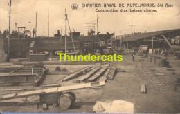 CPA  CHANTIER NAVAL DE RUPELMONDE SAINTE AME CONSTRUCTION D'UN BATEAU CITERNE - Kruibeke