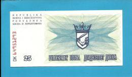 BOSNIA & HERZEGIVINA - 25 DINARA - 1992 - Pick 11 - UNC. -  Prefix DK - Narodna Banka Bosne I Hercegovine - Bosnia Erzegovina