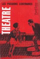 L'Avant Scène Théâtre N° 315 Les Passions Contraires Geoirges Soria + Dialogue Des Inconnus I Georges Schreiber - Non Classés