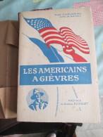 Les Américains à Gievres (de L'Abbé Chauveau, Curé De Gievres) Histoire D'un Camp Américain - 5. Guerres Mondiales