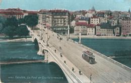 Suisse , GENEVE -  Le  PONT De  Coulouvreniere  , (  LE TRAMWAY ) - GE Ginevra