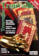 TROUVAILLES. Revue Nº 101 - Bibliophilie: Les Livres Minuscules- Pâte A Pain- Les Faïances - Brocantes & Collections