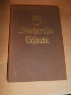 Solothurnische Geschichte , 1. Band.,  Stadt Und Kanton Solothurn Von Der Urgeschichte Bis Mittelalter , B. Amiet !!! - 2. Moyen Age
