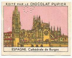 CHROMOS CHOCOLAT PUPIER - L'EUROPE - ESPAGNE - CATHEDRALE DE BURGOS. - Unclassified