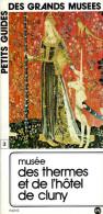 Paris Petits Guides Des Grands Musées N° 3 : Musée Des Thermes Et De L'hôtel De Cluny  (ISBN 2711803023) - Dépliants Touristiques