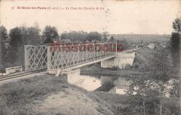 28 -  SAINT DENIS LES PONTS - Pont Du Chemin De Fer - 2 Scans - 1904 - France