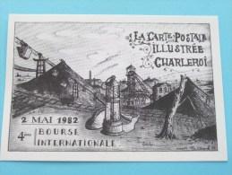 La Carte Postale  Illustrée Charleroi / 2 MAI 1982 4ème Bourse Int. ( N° 329 ) - ( Zie Foto Voor Details ) !! - Bourses & Salons De Collections