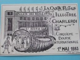 La Carte Postale  Illustrée Charleroi / 1 MAI 1983 5ème Bourse Int. ( N° 410 ) - ( Zie Foto Voor Details ) !! - Bourses & Salons De Collections