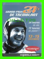 SPORTS D'HIVER SKI - GRAND PRIX 24 HEURES DE TREMBLANT - JACQUES VILLENEUVE, COUREUR AUTOMOBILE - - Sports D'hiver