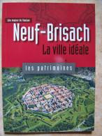 NEUF-BRISACH   -  Alsace  -  Collection Les Patrimoines -  Site De Vauban - Alsace
