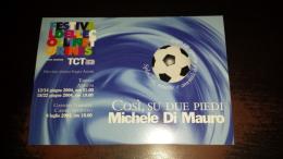 C-40933 TORINO FESTIVAL DELLE COLLINE MICHELE DI MAURO COSI SU DUE PIEDI - Vari