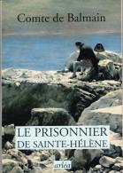 C1 NAPOLEON Comte De Balmain LE PRISONNIER DE SAINTE HELENE Rapport Au Tsar HORS COMMERCE - Libri