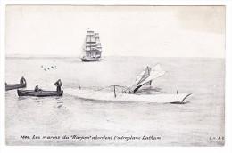 AK  #1836 Les Marins Du Navire Harpon Abordent L´aéroplane Latham - Unfälle