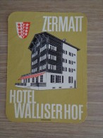 ETIQUETTE HOTEL  ZERMATT HOTEL WALLISERHOF - Etiquettes D'hotels