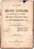 Petit Livret : La Clef Du Dessin Linéaire, De L'arpentage Et Du Cubage Par A.J. Viaud. - 12-18 Ans