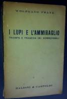 M#0H23 Wolfang Frank I LUPI E L´AMMIRAGLIO Baldini E Castoldi Ed.1959/MARINA GUERRA/SOMMERGIBILI - Italiano