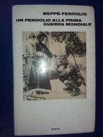 M#0H24 Beppe Fenoglio UN FENOGLIO ALLA PRIMA GUERRA MONDIALE Einaudi Ed.1973 - Italiano