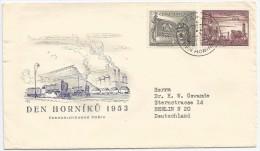 Tchécoslovaquie 1953 725 - 726 FDC Journée Des Mineurs Étendard Champ Pétrolifère Bergmannes Ölfeld - Profesiones
