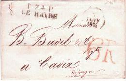 1831 - Lettre De P 74 P / LE HAVRE 37 X 11 Mm   Pour Cadix ( Espagne ) Taxe Espagnole 6 Reales Pour Le Trajet Intérieur - 1801-1848: Précurseurs XIX
