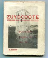 Zuydcoote Autrefois Aujourd'hui 1935 EO - Livres, BD, Revues