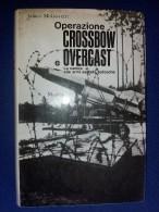 M#0H46 James McGovern CROSSBOW E OVERCAST Mursia Ed.1967/GUERRA - Italiano