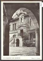 FORMAT 10x15 - GENEVE - LE COLLEGE - EDITEE PAR L'ASSOCIATION DES ARCHIVES ET DU MUSEE DU COLLEGE - TB - GE Ginevra