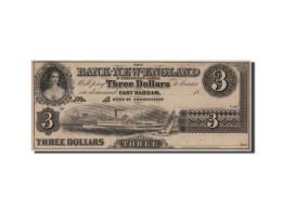 Etats-Unis, Obsolètes, Connecticut, Bank Of New-England, 3 Dollars 18__ - Bankbiljetten